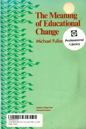 The meaning of educational change (Michael Fullan The New Meaning Of Educational Change)