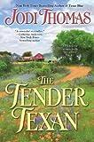 The Tender Texan, Jodi Thomas, 0425243435