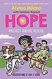 Project Animal Rescue (Alyssa Milano s Hope #2)
