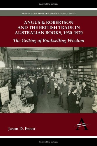 angus-robertson-and-the-british-trade-in-australian-books-19301970-the-getting-of-bookselling-wisdom