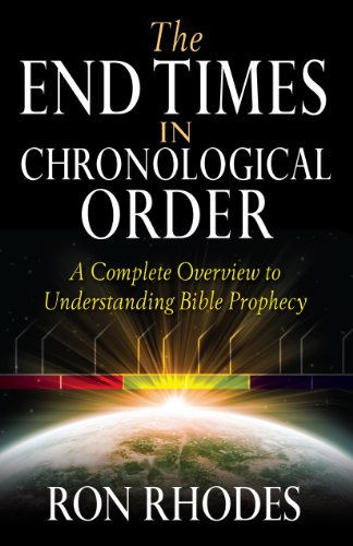 The End Times in Chronological Order: A Complete Overview to Understanding Bible Prophecy by [Rhodes, Ron]