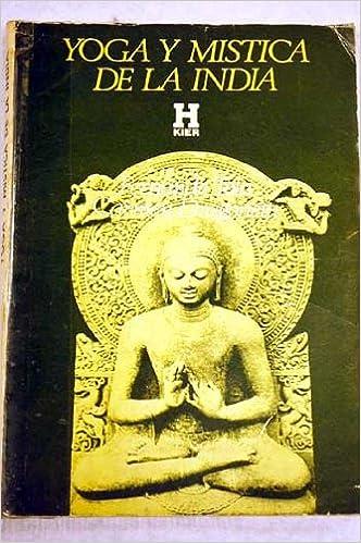 Yoga y mistica de la India: TOLA/DRAGONETTI: 9789501701159 ...