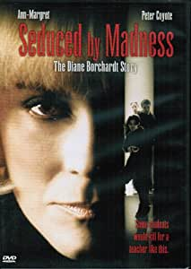 Seduced by Madness: The Diane Borchardt Story