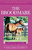 img - for Understanding the Broodmare book / textbook / text book