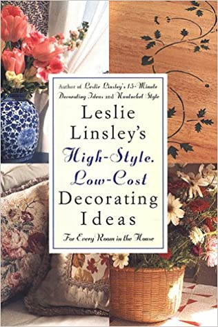 Leslie Linsley\'s High-Style, Low-Cost Decorating Ideas ...
