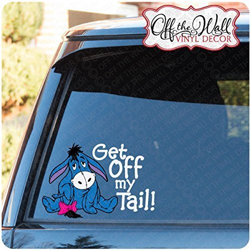 Amazoncom Eeyore Get Off My Tail Vinyl Decal Sticker For Cars - How to make vinyl decals off car