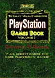 Totally Unauthorized PlayStation Games Guide, BradyGames Staff, 1566865735