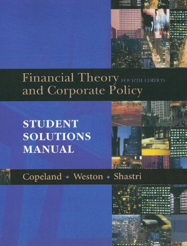 Student Solutions Manual for Financial Theory and Corporate Policy