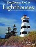 The Ultimate Book of Lighthouses, Samuel Willard Crompton and Michael J. Rhein, 1592231020