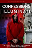 Confessions of an Illuminati: The Whole Truth About the Illuminati and the New World Order: 1