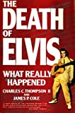 img - for The Death of Elvis: What Really Happened book / textbook / text book