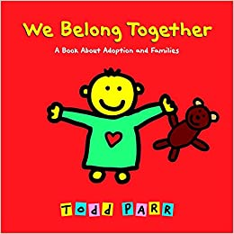 Image result for We Belong Together: A Book About Adoption and Families