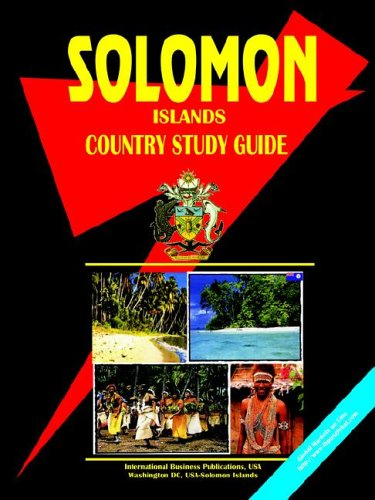 - Solomon Islands Country Study Guide Volume 1 Strategic Information and Developments