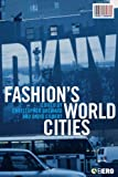 Fashion's World Cities (Cultures of Consumption Series)