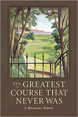 The Greatest Course That Never Was: The Secret of Augusta National's Lost Course