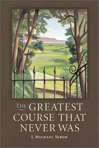 Download The Greatest Course That Never Was: The Secret of Augusta National's Lost Course ebook