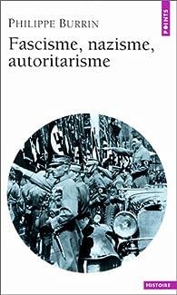 Fascisme, nazisme, autoritarisme par Philippe Burrin