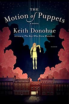 The Motion of Puppets: A Novel by [Donohue, Keith]