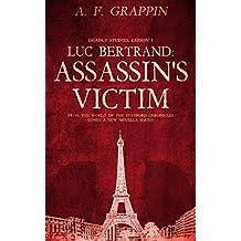 Luc Bertrand: Assassin's Victim (Deadly Studies Book 1)