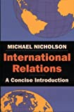 International Relations : A Concise Introduction, Nicholson, Michael, 0814758053