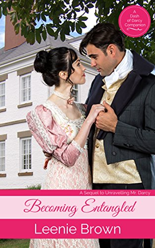 Becoming Entangled Dash Of Darcy And Companions Collection Book 11