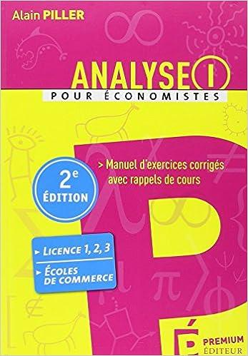 Lire en ligne Analyse pour économistes : Tome 1, Manuel d'exercices corrigés avec rappels de cours pdf