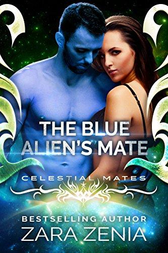 The Blue Alien's Mate: A Sci-Fi Alien Romance (Celestial Mates) by [Zenia, Zara]