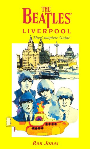 The Beatles' Liverpool: The Complete Guide