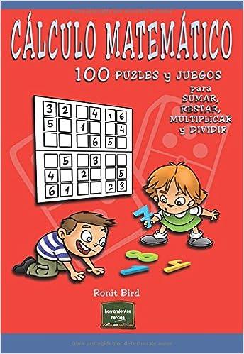 Amazon.com: Cálculo matemático: 100 puzles y juegos para sumar, restar, multiplicar y dividir (Spanish Edition) (9788427720237): Ronit Bird: Books