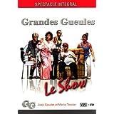 Les Grandes Gueules : Le Show