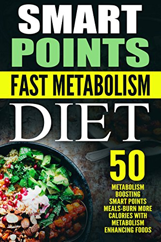 smart-points-fast-metabolism-diet-50-metabolism-boosting-smart-points-meals-burn-more-calories-with-