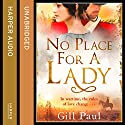 No Place for a Lady Hörbuch von Gill Paul Gesprochen von: Jilly Bond