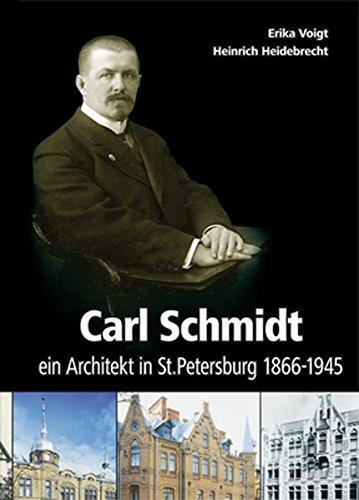 Carl Schmidt, ein Architekt in St. Petersburg 1866-1945