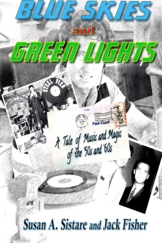 Download Blue Skies and Green Lights: A Tale of Music and Magic of the '50s and '60s PDF