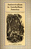 Antirevivalism in Antebellum America : A Collection of Religious Voices, , 0813536936