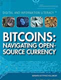 Bitcoins: Navigating Open-Source Currency (Digital and Information Literacy)