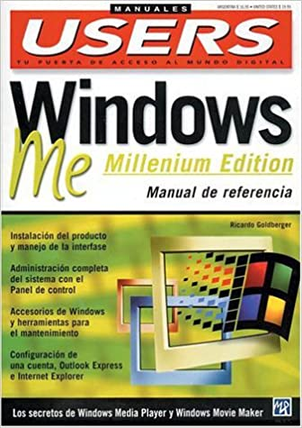 Windows ME (Millennium Edition) Manual de Referencia: Manuales Users, en Espanol / Spanish (Spanish Edition): MP Ediciones, Ricardo Goldberger: ...