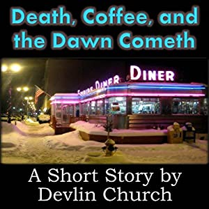 Death, Coffee, and the Dawn Cometh Audiobook