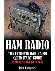 Ham Radio: The Ultimate Ham Radio Quickstart Guide - From Beginner to Expert