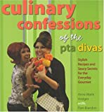 Culinary Confessions of the Pta Divas, Anne-Marie Hodges and Pam Brandon, 0897326245