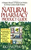 The Natural Pharmacy Product Guide, Richard Israel, 0895294656