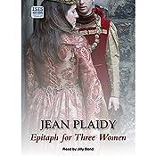 Epitaph for Three Women | Jean Plaidy
