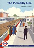 Front cover for the book The Piccadilly Line by Desmond Croome