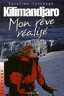 Kilimandjaro, mon rêve réalisé, Letrange, Caroline