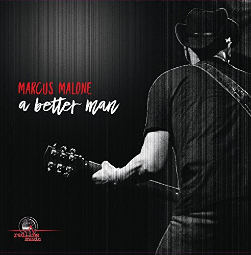 Marcus Malone - A Better Man (2017) [CD FLAC] Download