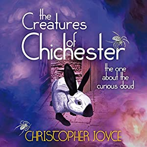 The Creatures of Chichester: The One about the Curious Cloud Audiobook