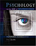 Psychology in the Age of Neuroscience : What Lies Beneath: The Forensic Science Edition, Jacobs, Don E., 0757526071