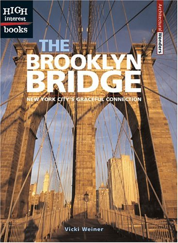 The Brooklyn Bridge: New York City's Graceful Connection (High Interest Books) pdf