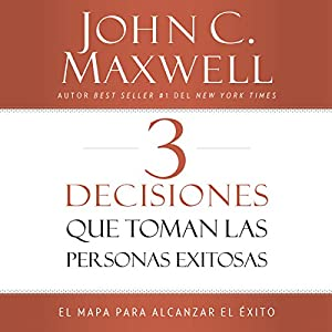 3 Decisiones que toman las personas exitosas [3 Things Successful People Do] Audiobook