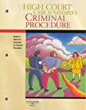 High Court Case Summaries on Criminal Procedure-Keyed to Kamisar, West, 0314166254